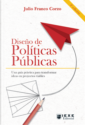 Diseño de políticas públicas by Julio Franco Corzo