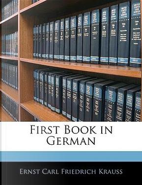 First Book in German by Ernst Carl Friedrich Krauss