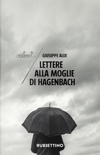Lettere alla moglie di Hagenbach by Giuseppe Aloe