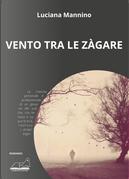 Vento tra le zàgare by Luciana Mannino