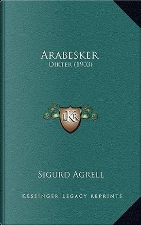 Arabesker by Sigurd Agrell