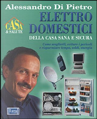 Elettrodomestici della casa sana e sicura by Alessandro Di Pietro