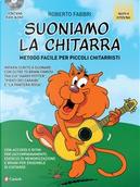 Suoniamo la chitarra. Metodo facile per piccoli chitarristi. Con CD-Audio by Roberto Fabbri