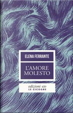 L'amore molesto by Elena Ferrante