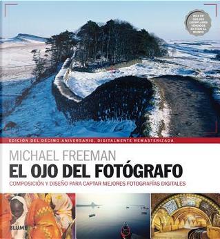 El ojo del fotógrafo / The Photographer's Eye by Michael Freeman