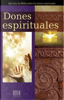 Dones espirituales / Spiritual Gifts by B&H Español Editorial Staff