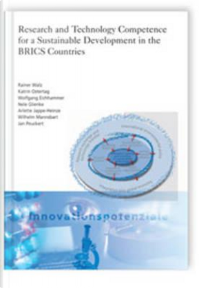 Research and Technology Competence for a Sustainable Development in the BRICS Countries by Rainer Walz