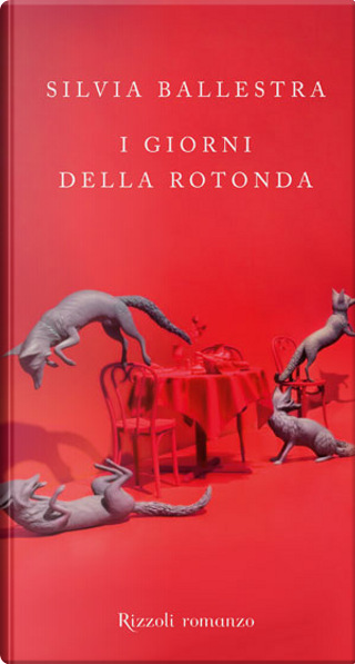 I giorni della Rotonda by Silvia Ballestra