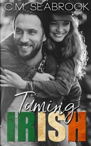 Taming Irish by C.M. Seabrook