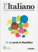 Le parole di Repubblica by Bernardo Valli, Emanuela Audisio, Mario Calabresi, Sebastiano Messina, Vittorio Zucconi