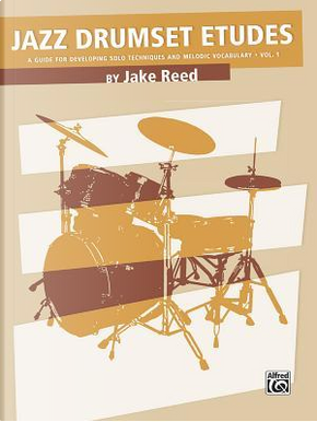 Jazz Drumset Etudes by Jake Reed