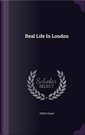 Real Life in London by Pierce Egan