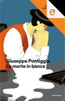 La morte in banca by Giuseppe Pontiggia