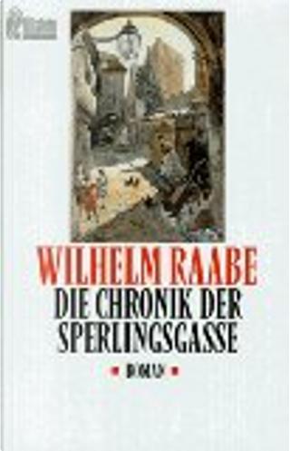 Die Chronik der Sperlingsgasse by Wilhelm Raabe