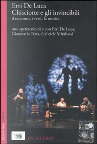 Chisciotte e gli invincibili by Erri De Luca, Gabriele Mirabassi, Gianmaria Testa