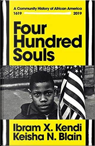 Four hundred souls by Ibram X. Kendi, Keisha N. Blain