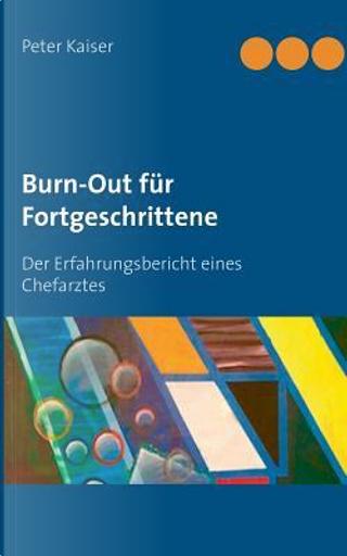 Burn-Out für Fortgeschrittene by Peter Kaiser