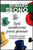 Seis sombreros para pensar by Edward De Bono