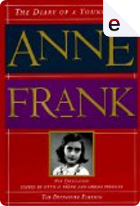 The Diary of a Young Girl by Otto H. Frank, Anne Frank, Ann Frank