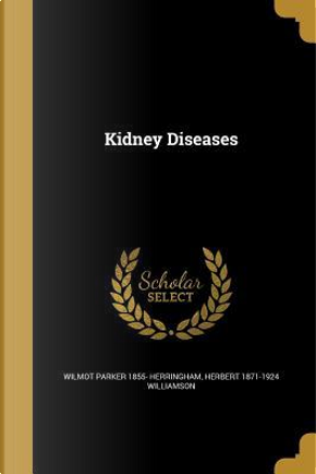 KIDNEY DISEASES by Wilmot Parker 1855 Herringham