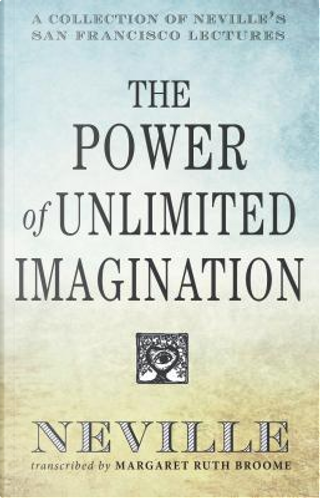 Power of Unlimited Imagination by Neville Goddard