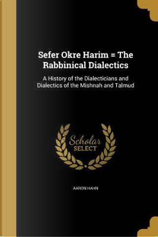SEFER OKRE HARIM = THE RABBINI by Aaron Hahn