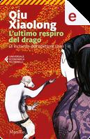 L'ultimo respiro del drago by Qiu Xiaolong