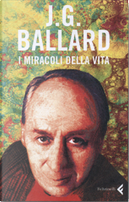 I miracoli della vita by J. G. Ballard