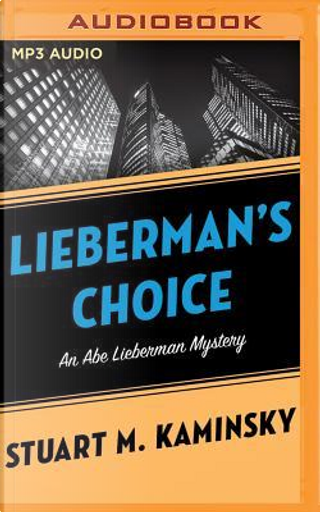 Lieberman's Choice by Stuart M. Kaminsky