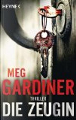 Die Zeugin by Meg Gardiner