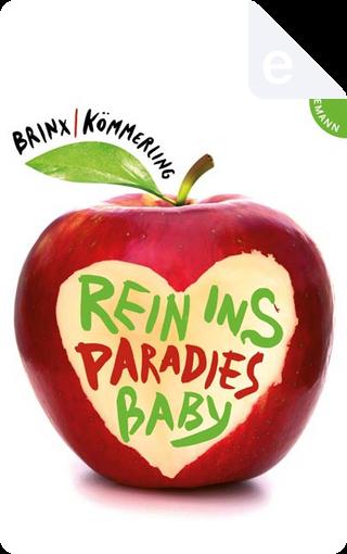 Rein ins Paradies, Baby by Anja Kömmerling, Thomas Brinx