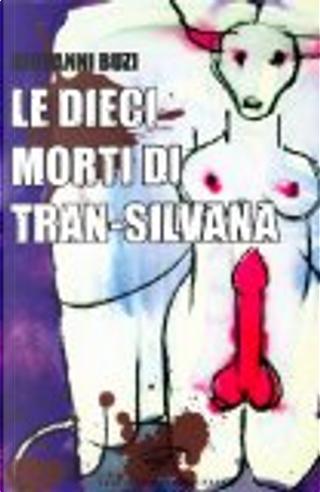 Le dieci morti di Trans-Silvana by Giovanni Buzi