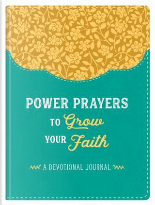 Power Prayers to Grow Your Faith by Barbour Publishing