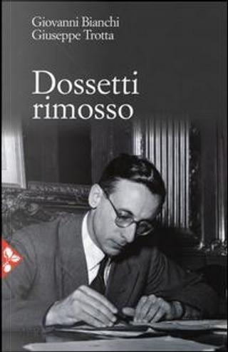 Dossetti rimosso by Giovanni Bianchi
