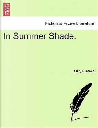 In Summer Shade, vol. II by Mary E. Mann