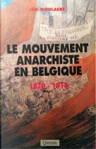 Le mouvement anarchiste en Belgique by Jan Moulaert