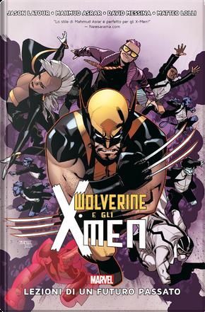 Wolverine e gli X-Men: Lezioni di un futuro passato by Jason Latour