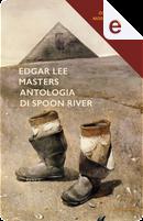 Antologia di Spoon River (nuova edizione commentata - testo originale a fronte) by Edgar Lee Masters