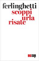 Scoppi urli risate by Lawrence Ferlinghetti