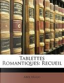 Tablettes Romantiques by Abel Hugo