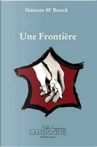 Une Frontiere by Sleimane M'Bareck