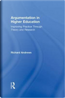 Argumentation in Higher Education by Richard Andrews