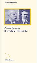 Il secolo di Nietzsche by Oswald Spengler