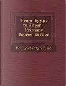 From Egypt to Japan by Henry Martyn Field