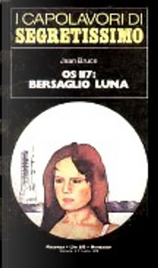 OS 117: Bersaglio Luna by Jean Bruce