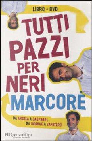 Tutti pazzi per Neri Marcorè by Neri Marcorè