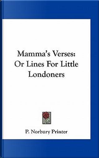 Mamma's Verses by P. Norbury Printer