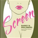 Screen by Barry N. Malzberg