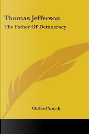 Thomas Jefferson by Clifford Smyth