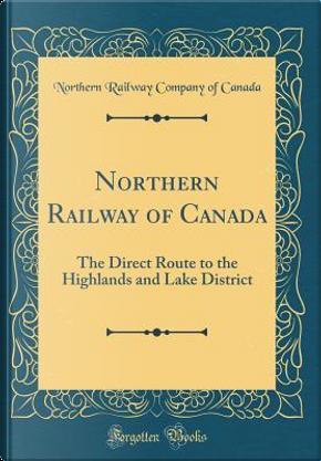 Northern Railway of Canada by Northern Railway Company of Canada